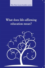 What does life-affirming education mean?