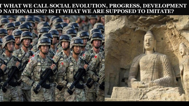 IS IT WHAT WE CALL SOCIAL EVOLUTION, PROGRESS, DEVELOPMENT AND NATIONALISM? IS IT WHAT WE ARE SUPPOSED TO IMITATE?